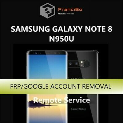 FRP Google Account Removal for Samsung Galaxy Note 8 (N950U) - Remote Service