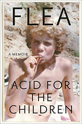 Acid for the Children: A Memoir By Flea HARDCOVER Biographies Rock FREE SHIPPING