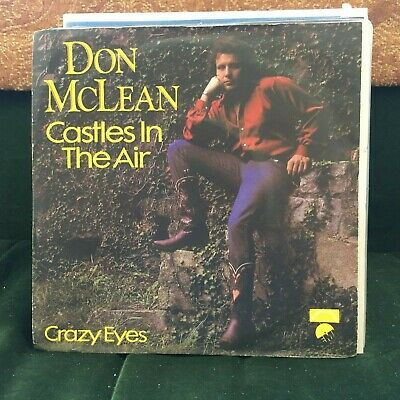 "Don Mclean Castles In The Air / Crazy Eyes 1981 Rock Pop 7"" Vinyl"