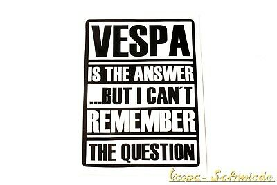 """Aufkleber """"VESPA is the answer ... I can't remember the question"""" - Weiß Sticker"""