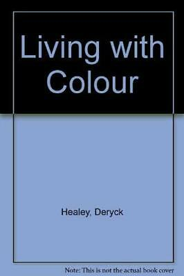 Living With Colour Hc by Healey, Deryck Hardback Book The Cheap Fast Free Post