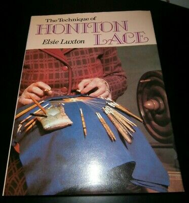 THE TECHNIQUE of HONITON LACE HARD BACKED BOOK by ELSIE LUXTON
