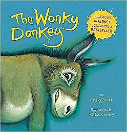 The Wonky Donkey by Craig Smith Childrens Animal Fiction Book Bedtime Story New