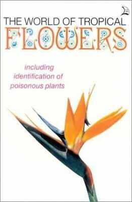 World of Tropical Flowers: Including Identification of Poi... by Perrero, Laurie