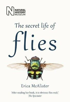 The Secret Life of Flies (Paperback) by Erica McAlister Book The Cheap Fast Free