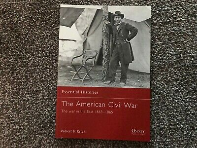 Osprey Essential Histories - American Civil War (War in the East 1863-65)