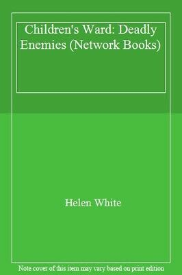 Children's Ward: Deadly Enemies (Network Books)-Helen White