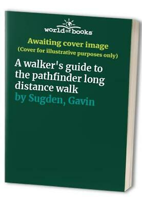 A walker's guide to the pathfinder long distance walk by Sugden, Gavin Book The