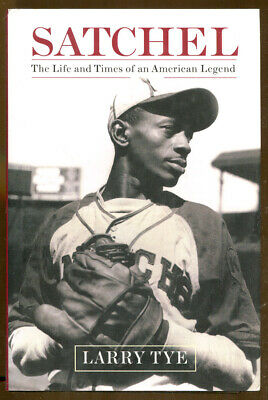 Satchel Paige: The Life & Times of an American Legend by Larry Tye-1st Ed/DJ