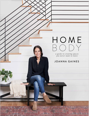 Home Body by Joanna Gaines a guide to creating spaces you never want to (PDF)