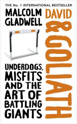 David and Goliath: Underdogs, Misfits and the Art of Battling Giants, Gladwell,