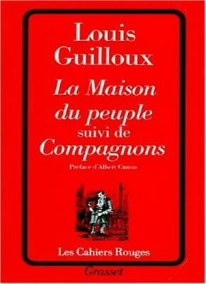 La Maison Du Peuple Suivi (French Edition) By Louis Guilloux