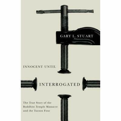 Innocent Until Interrogated: The True Story of the Budd - Hardcover NEW Gary L.