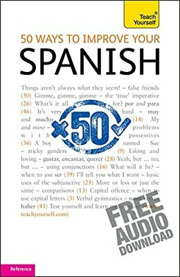 50 ways to improve your Spanish:Teach Yourself by Chambers, Keith Paperback The
