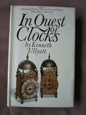 IN QUEST OF CLOCKS ~ Ullyett. Care & repair. Glossary of terms etc.1968 HARDBACK