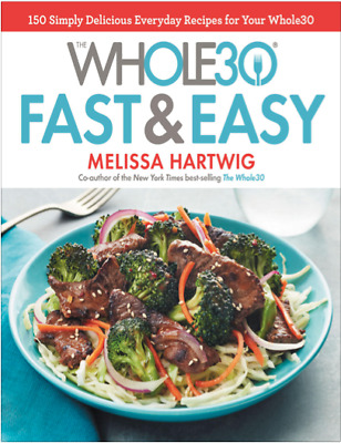 The Whole30 Fast & Easy Cookbook by Melissa Hartwig (PDF)