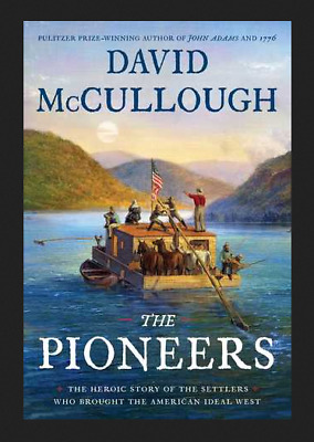 The Pioneers The Heroic Story by David McCullough 2019 E'B0'OK Edition