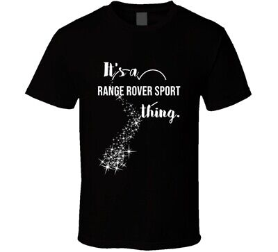 It's A Range Rover Sport Thing Car Lover Cool T Shirt