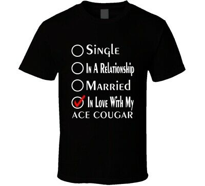 Single Taken In Love With My Ace Cougar Car Lover Enthusiast Cool T Shirt