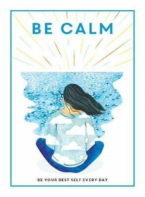 Be Calm: Be Your Best Self Every Day (Be You) by Editors of Teen Breathe Book