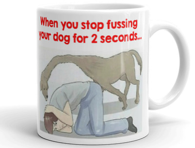 DOG FUSSING MUG Novelty Rude Funny Cup Gift Birthday Christmas Him Her Pet Cute
