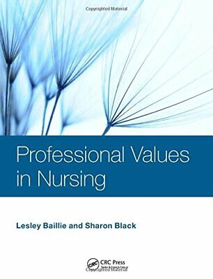 Professional Values in Nursing by Black, Sharon Book The Cheap Fast Free Post