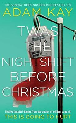 Twas The Nightshift Before Christmas: Festive hospital diaries from Adam Kay