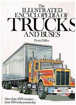 THE ILLUSTRATED ENCYCLOPEDIA OF TRUCKS & BUSES from 1769 to PRESENT DAY