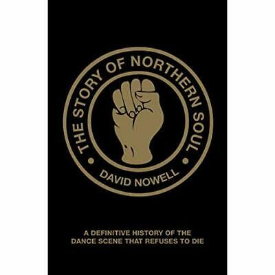 The Story of Northern Soul: A Definitive History of the - Paperback NEW Nowell,