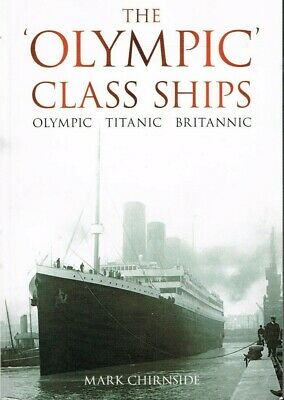The Olympic Class Ships - Olympic, Titanic, Britannic