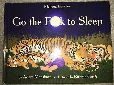 Go The F**k To Sleep  HC Book by Adam Mansbach Humour Parenting HC