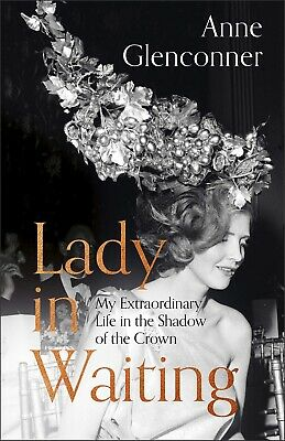 Lady in Waiting: My Extraordinary Life in the Shadow of the Crown (Hardback)