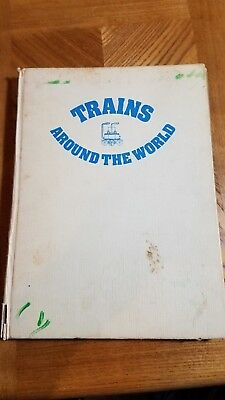 Trains Around the World by Octopus Books 1972, Hardcover 162 Pages
