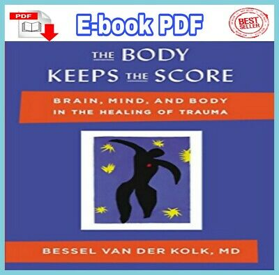 The Body Keeps the Score: Brain Mind, and Body in the Healing of Trauma[📚PDF]🔥