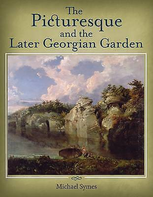 The Picturesque and the Later Georgian Garden by Symes, Michael (Paperback book,