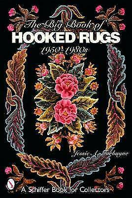 The Big Book of Hooked Rugs. 1950-1980s by Turbayne, Jessie A. (Paperback book,