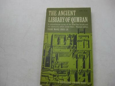 The Ancient Library of Qumran by Frank Moore Cross
