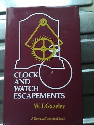 ' CLOCK AND WATCH ESCAPEMENTS ' by W. J. Gazeley :  1980 reprint. TECHNICAL