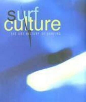Surf Culture: Art History Of Surfing