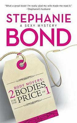 Body Movers : 2 Bodies for the Price of 1, Stephanie Bond, Acceptable Book
