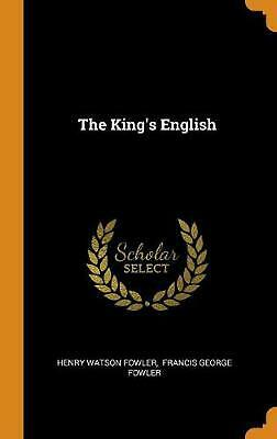 The King's English by Henry Watson Fowler (English) Hardcover Book Free Shipping