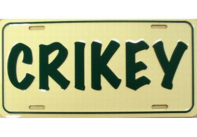 CRIKEY STEVE IRWIN LICENSE PLATE SIGN  Crocodile Hunter