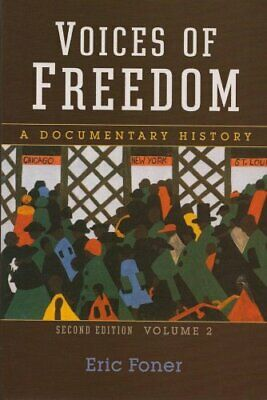 Voices Of Freedom Volume 2 A Documentary History  by Eric Foner