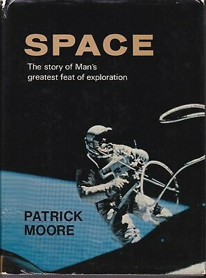 Space-The story of Man's greatest feat of exploration by Patrick Moore-Hardback