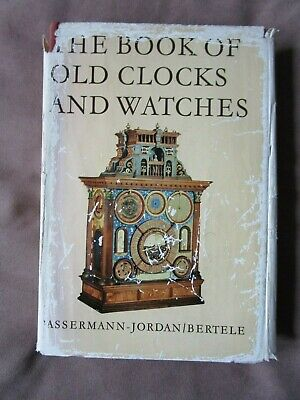 The Book Of Old Clocks & Watches. 1964 Hardback
