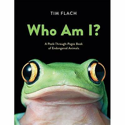 Who Am I?: A Peek-Through-Pages Book of Endangered Anim - Hardback NEW Flach, Ti