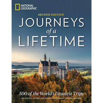 Nat Geo Journeys of a Lifetime, Second Edition: 500 of the World's Greatest Trip