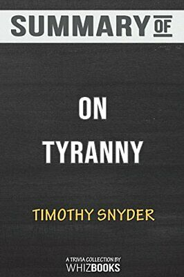 Summary of On Tyranny: Twenty Lessons from the , WhizBooks,,