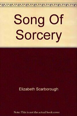 Song of Sorcery, Scarborough, Elizabeth Ann, Used; Good Book