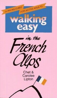 Walking Easy in the French Alps by Lipton, Carolee Paperback Book The Cheap Fast